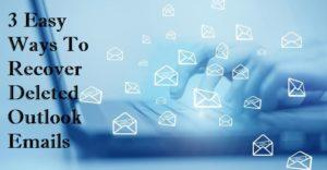3 easy ways to recover deleted Outlook emails